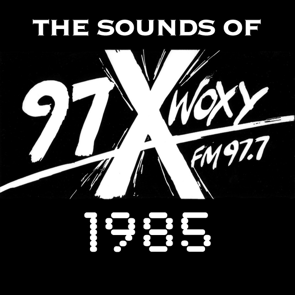 sounds of WOXY 97X 1985