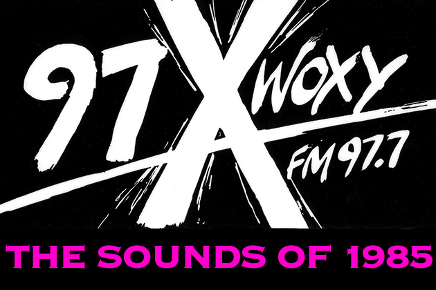 The Sounds of 97X WOXY 1985