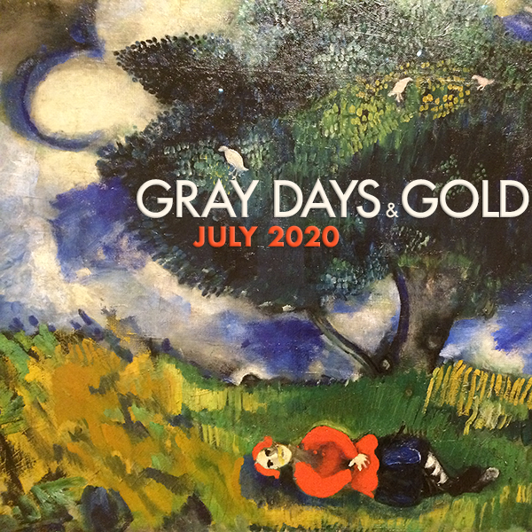 Gray Days and Gold July 2020