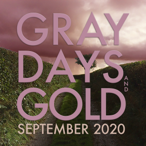Gray Days and Gold September 2020