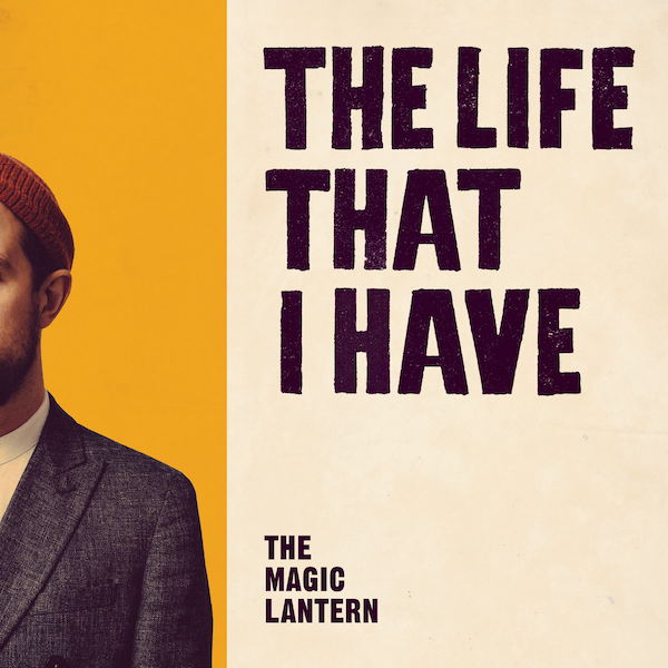 The Magic Lantern: The Life That I Have EP