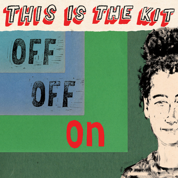 This Is the Kit: Off Off On