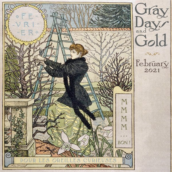 Gray Days and Gold February 2021