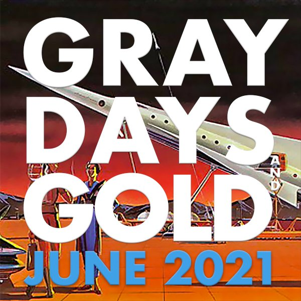 Gray Days and Gold June 2021